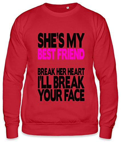 She's My Best Friend Break Her Heart And I'll Break Your Face Slogan Unisex Sweatshirt X-Large