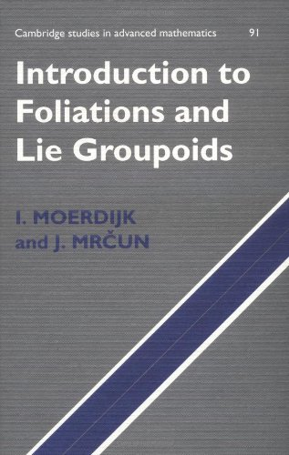 Introduction to Foliations and Lie Groupoids (Cambridge Studies in Advanced Mathematics, Band 91)