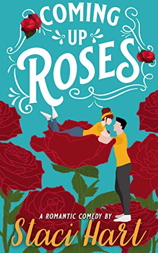 Coming Up Roses: Inspired by Jane Austen's Pride and Prejudice (Bennet Brothers Book 1) by [Staci Hart]