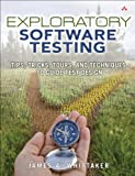 Exploratory Software Testing: Tips, Tricks, Tours, and Techniques to Guide Test Design (English Edition)