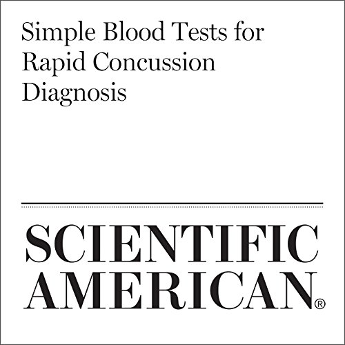 Simple Blood Tests for Rapid Concussion Diagnosis audiobook cover art