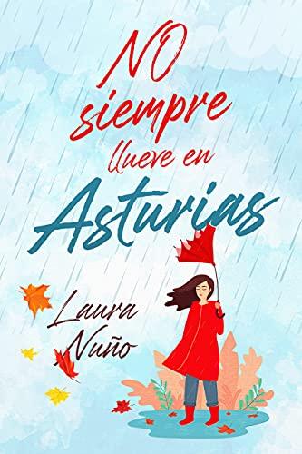 No siempre llueve en Asturias de LAURA NUÑO