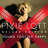 Young Foolish Happy (Deluxe Edition) By Pixie Lott (2011-11-14)