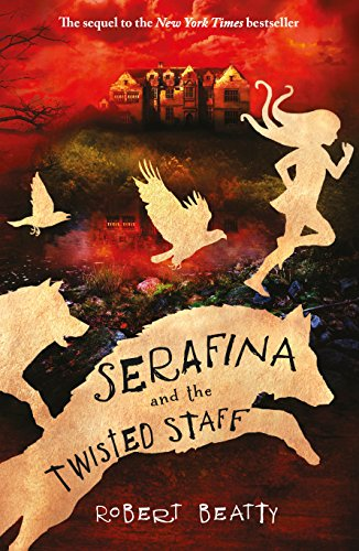 Serafina and the Twisted Staff (The Serafina Series Book 2) (English Edition)