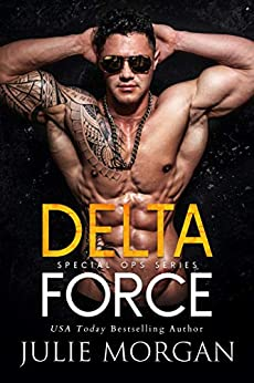 Delta Force (A Special Ops series Book 1) by [Julie Morgan]