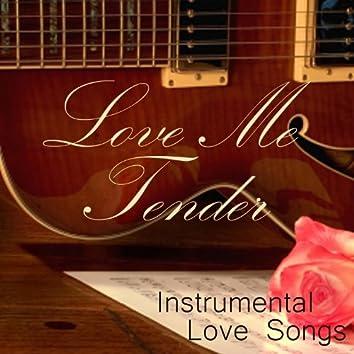 Instrumental Love Songs - Love Me Tender - Love Songs