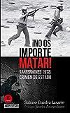 ¡No os importe matar!: Sanfermines 1978: crimen de Estado (ORREAGA)
