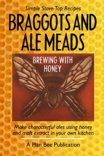 Braggots and Ale Meads: Brewing with Honey
