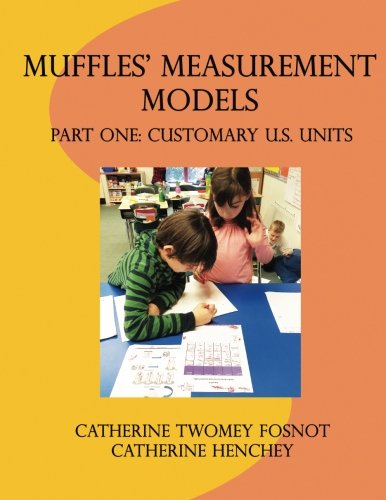 Compare Textbook Prices for Muffles' Measurement Models: Part One: Customary U.S. Units  ISBN 9780997688634 by Fosnot, Catherine Twomey,Henchey, Catherine