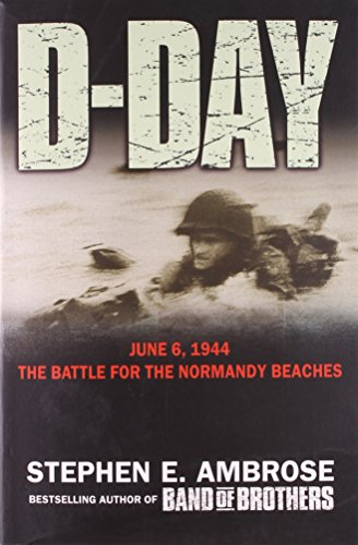 Compare Textbook Prices for D-Day June 6, 1944 : The Climatic Battle of World War II Edition Unstated Edition ISBN 9780743449748 by Ambrose, Stephen E.