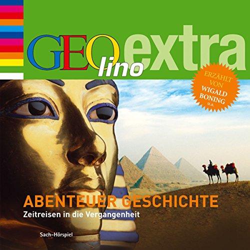 Abenteuer Geschichte. Zeitreise in die Vergangenheit Titelbild