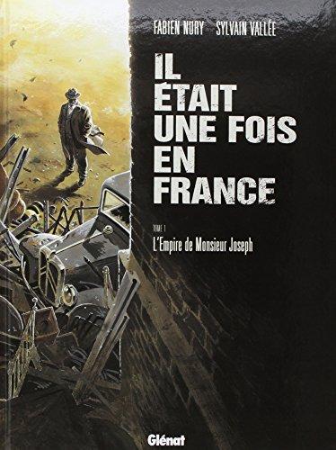 Il était une fois en France - Tome 01: L'empire de monsieur Joseph