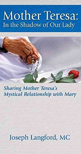 [(Mother Teresa : In the Shadow of Our Lady)] [By (author) Joseph Langford] published on (October, 2007)