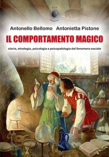 Il comportamento magico: storia, etnologia, psicologia e psicopatologia del fenomeno sociale