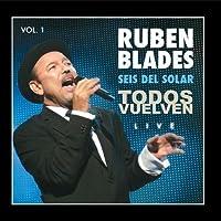 Todos Vuelven Live, Vol. 1. by Rub茅n Blades & Seis del Solar