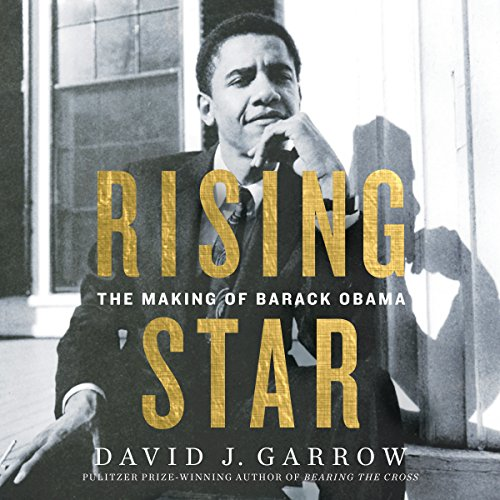 Rising Star     The Making of Barack Obama              Written by:                                                                                                                                 David Garrow                               Narrated by:                                                                                                                                 Charles Constant                      Length: 56 hrs and 9 mins     1 rating     Overall 4.0