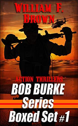 Bob Burke Action Adventure Series: 3-Book Box Set #1 by [William F. Brown]