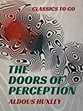 The Doors of Perception (Classics To Go) (English Edition)