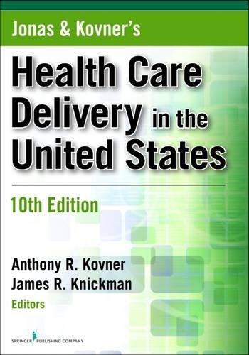 Jonas and Kovner's Health Care Delivery in the United States, Tenth Edition