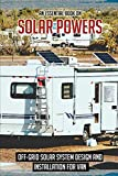 An Essential Book On Solar Powers: Off-Grid Solar System Design And Installation For Van: Camper Van Solar