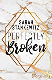 Perfectly Broken (Bedford-Reihe, Band 1)