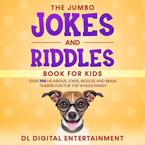 The Jumbo Jokes and Riddles Book for Kids: Over 700 Hilarious Jokes, Riddles and Brain Teasers Fun for the Whole Family