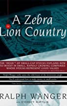 Zebra In Lion Country: The Dean Of Small Cap Stocks Explains How To Invest In Small Rapidly Growin Paperback – February 26, 1999