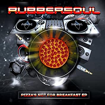 Pizza's Not For Breakfast EP