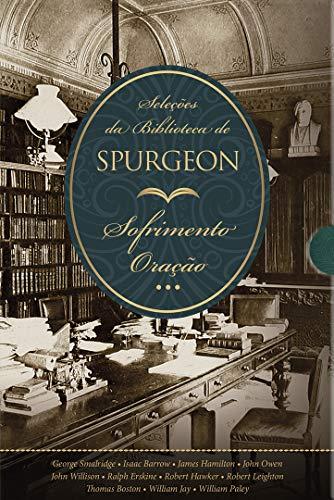 Box Seleções da Biblioteca de Spurgeon - Sofrimento + Oração