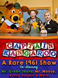 Captain Kangaroo - A Rare 1961 Show, Co-Starring Mr. Green Jeans, Mr. Moose, Bunny Rabbit & More
