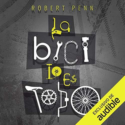 Diseño de la portada del título La Bici lo es todo (Narración en Castellano)