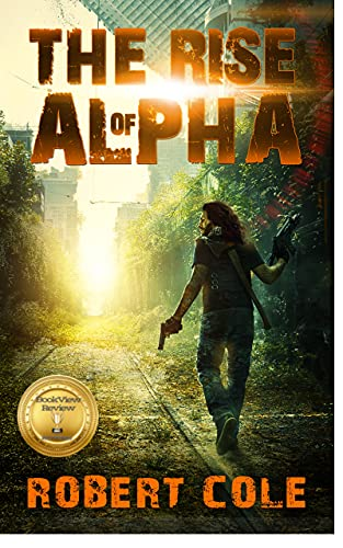 The Rise of Alpha by Cole, Robert