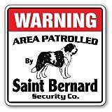 Saint Bernard Security Sign Area Patrolled pet Owner Dog Lover Purebred Puppy