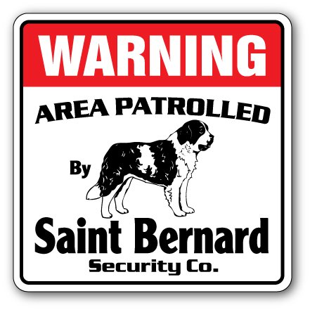 Saint Bernard Security Sign Area Patrolled pet Owner Dog Lover Purebred Puppy