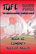 TQFC Book 10: Combined Soccer Skills