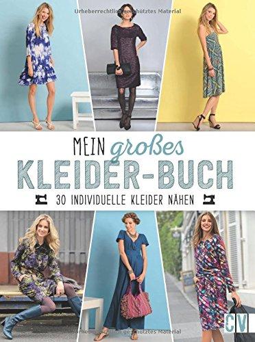 Mein großes Kleider-Buch: 30 individuelle Kleider nähen