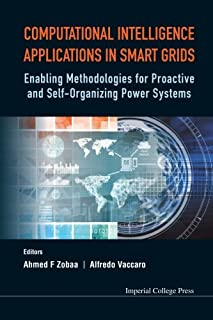 Computational Intelligence Applications In Smart Grids: Enabling Methodologies For Proactive And Self-Organizing Power Sys...