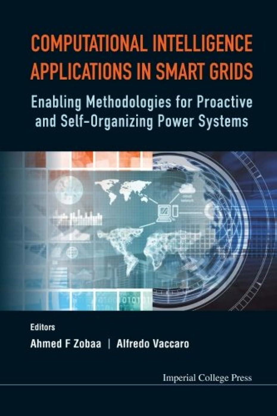 ワーカースチュワード販売計画Computational Intelligence Applications In Smart Grids: Enabling Methodologies For Proactive And Self-Organizing Power Systems