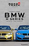 Road & Track Iconic Cars: BMW M Series (English Edition)