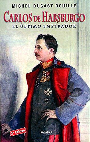 Carlos de Habsburgo (Ayer y hoy de la historia)
