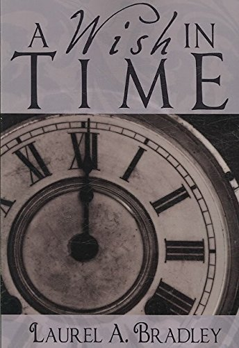 [(A Wish in Time)] [By (author) Laurel A Bradley] published on (September, 2008)
