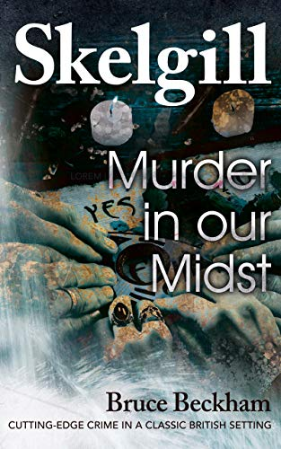 Murder in our Midst: NEW for 2021 - a compelling British crime mystery (Detective Inspector Skelgill Investigates Book 17) by [Bruce Beckham]