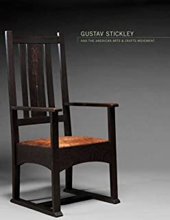 Gustav Stickley and the American Arts & Crafts Movement (Dallas Museum of Art Publications)