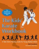 The Kids' Karate Workbook: A Take-Home Training Guide for Young Martial Artists - Didi Goodman