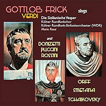 Gottlob Frick sings: Die Sizilianische Vesper · Lucia Di Lammermoor · La Bohème · Der Barbier Von Sevilla · Die Kluge · Die Verkaufte Braut · Eugen Onegin