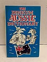 Dinkum Aussie Dictionary