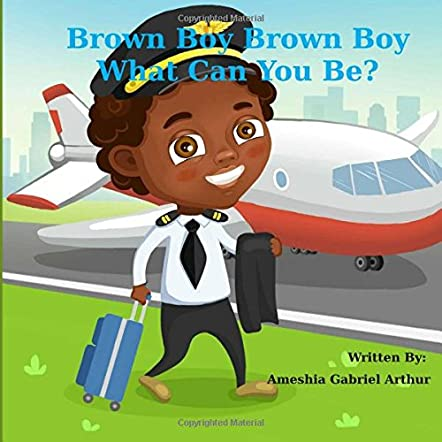 Brown Boy Brown Boy What Can You Be?