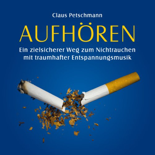 Aufhören     Ein zielsicherer Weg zum Nichtrauchen mit traumhafter Entspannungsmusik              Autor:                                                                                                                                 Claus Petschmann                               Sprecher:                                                                                                                                 Claus Petschmann                      Spieldauer: 1 Std. und 7 Min.     1 Bewertung     Gesamt 1,0