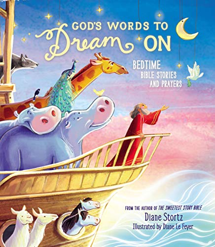 Compare Textbook Prices for God's Words to Dream On: Bedtime Bible Stories and Prayers Illustrated Edition ISBN 9781400209354 by Stortz, Diane M.,Le Feyer, Diane