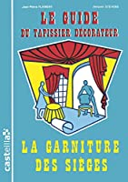 Guide du tapissier-décorateur t.1